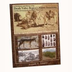 A Prehistory and History of the Death Valley Region's Native Americans and the Environments In Which They Lived