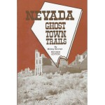 Nevada Ghost Town Trails - Revised Edition