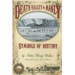 Death Valley & Manly - Symbols of Destiny