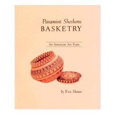Panamint Shoshone Basketry - An American Art Form