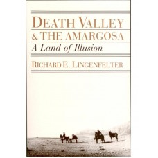 Death Valley and the Amargosa - A Land of Illusion