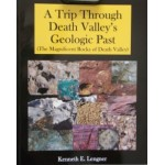 A Trip Through Death Valley's Geologic Past: The Magnificent Rocks of Death Valley